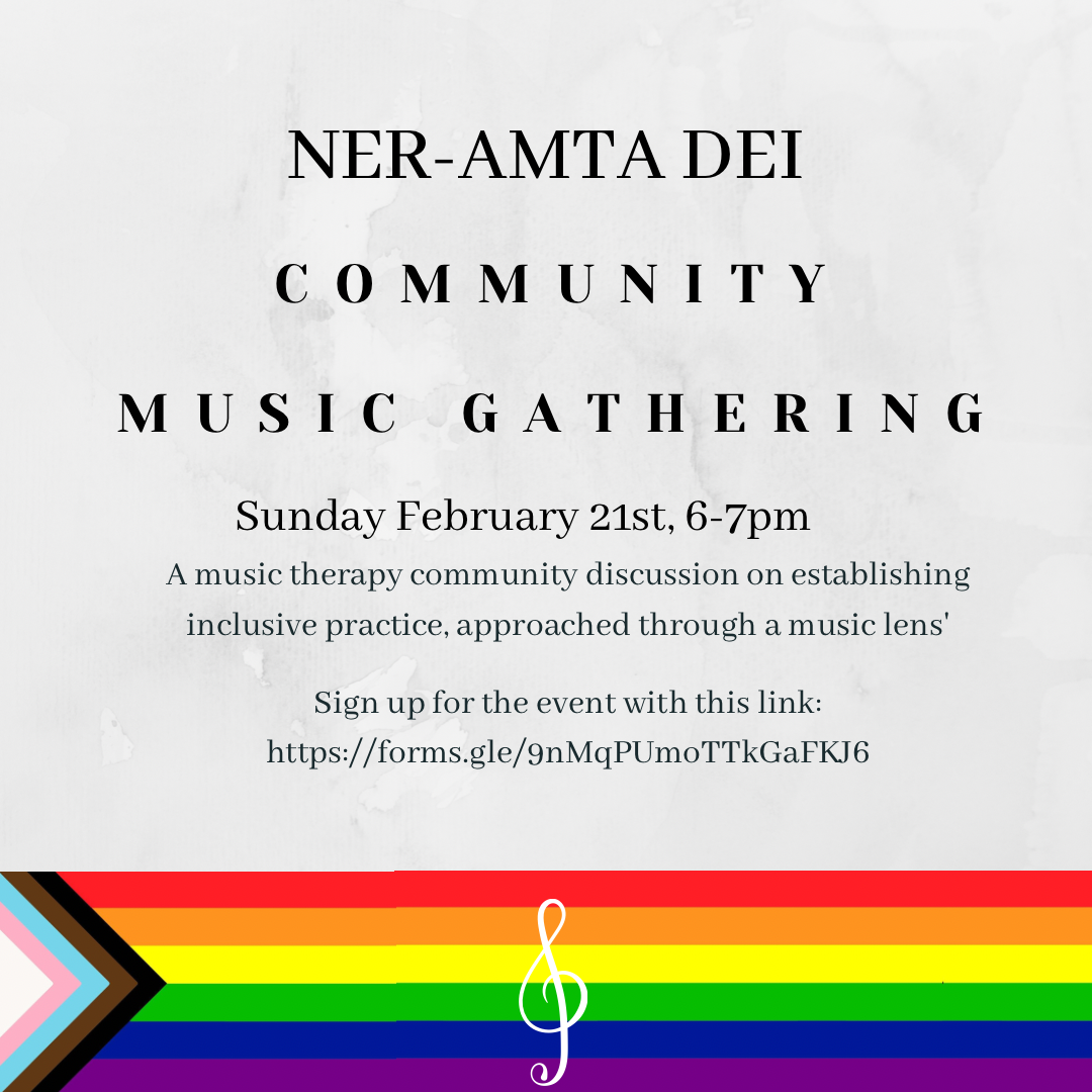 """Image Description: White text on purple background, with a progress pride flag banner at the bottom with a treble clef in the center. Text reads 'NER-AMTA DEI Community Music Gathering, Sunday February 21, 6-7pm. A music therapy community discussion on establishing inclusive practice, approached through a music lens. Sign up for the event with this link https://forms.gle/9nMqPUmoTTkGaFKJ6."""""""